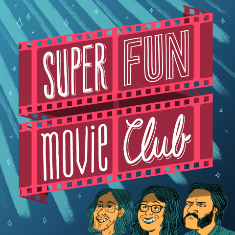 Super Fun Movie Club - Podcast