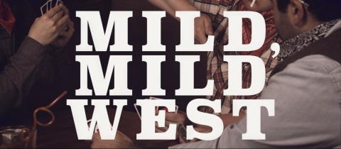 Mild, Mild West